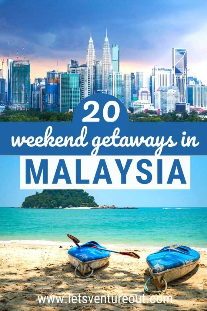 20 weekend getaways in Malaysia for a short trip